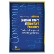 Controlul intern al Raportării Financiare. Practici de transparență și credibilitate bancară