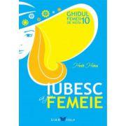 IUBESC SĂ FIU FEMEIE GHIDUL FEMEII DE NOTA 10