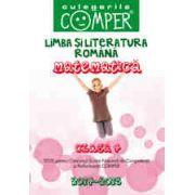 CULEGERILE COMPER 2014-2015. LIMBA SI LITERATURA ROMANA SI MATEMATICA. CLASA A IV-A