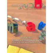 O didactica a limbii si literaturii romane. Provocari actuale pentru profesor si elev