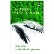 Initiere in splendoare Otilia Sirbu Cristian Tiberiu Popescu