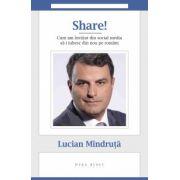 Share! Cum am învățat din social media să-i iubesc din nou pe români ( Lucian Mandruta)