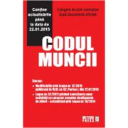 Codul muncii Culegere de acte normative - Actualizat 22 Ianuarie 2015
