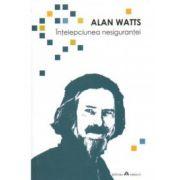 Intelepciunea nesigurantei (Alan Watts)