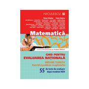 Matematică. Ghid pentru evaluarea naţională. 55 de teste de evaluare după modelul MEN. 2015