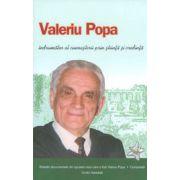 Valeriu Popa - Indrumator al cunoasterii prin stiinta si credinta. Aduceri aminte