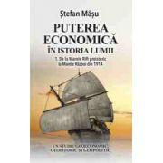 Puterea economica in istoria lumii Vol. I  Puterea economica in istoria lumii Vol. I