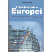 O scurta istorie a Europei. De la Carol cel Mare, la Tratatul de la Lisabona