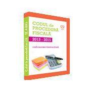 Codul de Procedura Fiscala 2013 - 2015