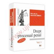 Drept procesual penal Conform noului Cod de procedura penala. Vol. I