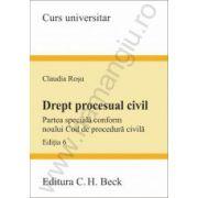 Drept procesual civil. Partea speciala conform noului Cod de procedura civila. Editia a 6-a