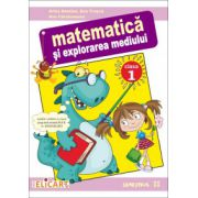 Matematică şi explorarea mediului Clasa I. Semestrul II