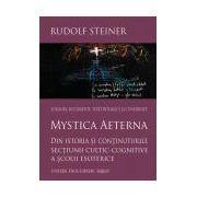 Mystica aeterna Din istoria şi conţinuturile secţiunii cultic-cognitive a şcolii esoterice