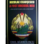 Nicolae Ceausescu a fost unchiul meu '' Una e sa intri in istorie, si alta sa faci istorie '