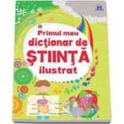 Primul meu dictionar de stiinta ilustrat (Editie color)