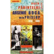 Viaţa Părintelui Arsenie Boca de la Prislop: 1910-1989