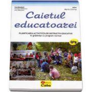 Caietul educatoarei. Planificarea activitatilor instructiv-educative in gradinite cu program normal