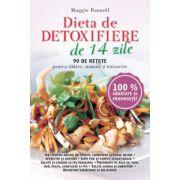 Dieta de detoxifiere în 14 zile. 90 de reţete pentru slăbire, sănătate şi întinerire