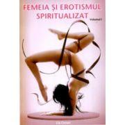 Femeia si erotismul spiritualizat (2 vol.)