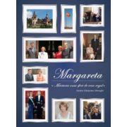 Margareta. Mărturia unui sfert de veac regal 1990-2015