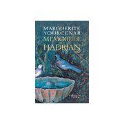 Memoriile lui Hadrian urmate de Carnetele de note la Memoriile lui Hadrian