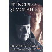 Principesă şi monahie: Domniţa Ileana - Maica Alexandra