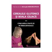 Cerealele glutenice si boala celiaca sau Cand graul poate sa ne imbolnaveasca