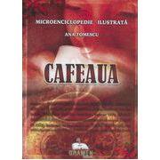 Cafeaua. Microenciclopedie ilustrata