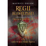 Regii blestemaţi. Când un rege pierde Franţa (vol. 7)
