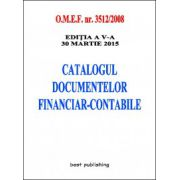 Catalogul documentelor financiar-contabile - editia a V-a - 30 martie 2015