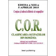 Clasificarea ocupatiilor din Romania - C. O. R. - editia a XIII-a - 5 aprilie 2015