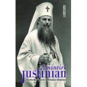 Amintiri- Justinian Patriarhul Bisericii Ortodoxe Romane