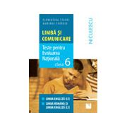 Limbă şi comunicare. Teste pentru Evaluarea Naţională. Clasa a VI-a. Limba engleză, limba română şi limba engleza