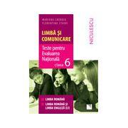 Limbă şi comunicare. Teste pentru Evaluarea Naţională. Clasa a VI-a. Limba română, limba română şi limba engleza
