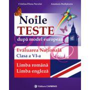 Noile teste după model european. Evaluarea naţională. Limba română. Limba engleză. Clasa a VI-a