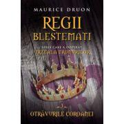 Regii blestemaţi. Otrăvurile coroanei (vol. 3)