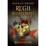 Regii blestemaţi. Regele de fier (vol. 1)