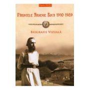 Parintele Arsenie Boca 1910-1989, Biografie vizuala - Florin Dutu