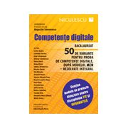 Competenţe digitale. Bacalaureat - 50 de variante pentru proba de competenţe digitale, după modelul MEN