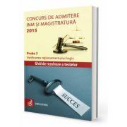 Concurs de admitere la INM si Magistratura 2015. Proba 2. Verificarea rationamentului logic