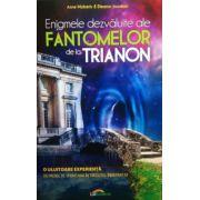 Enigmele dezvaluite ale fantomelor de la Trianon