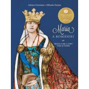Maria a României Regina care a iubit viața si patria