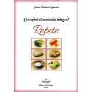 Conceptul alimentului integral. RETETE