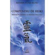 Compendiu de REIKI. Meditatii, Tehnici si Metode Practice - Risvan Vlad Rusu