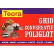 Ghid de conversatie POLIGLOT- Roman - Englez - German - Francez - Italian - Spaniol