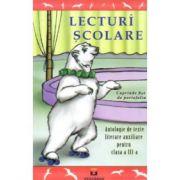 Lecturi Scolare Clasa 3 - Antologie de texte literare auxiliare - Cuprinde si fise de portofoliu