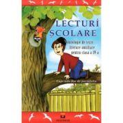 Lecturi Scolare Clasa 4 - Antologie de texte literare auxiliare - Cuprinde si fise de portofoliu