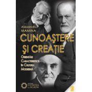 Cunoaştere şi creaţie: orientări caracteristice in cultura modernă