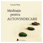Meditatie pentru autovindecare (CD) - Louise Hay