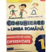 COMUNICARE IN LIMBA ROMANA. Modalitatii de lucru diferentiate CLASA A 1-A. CONSOLIDARE